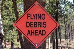 Flying debris ahead