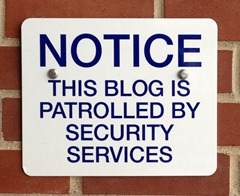Notice: this blog is patrolled by security services