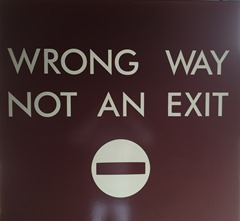 Wrong Way Not An Exit sign